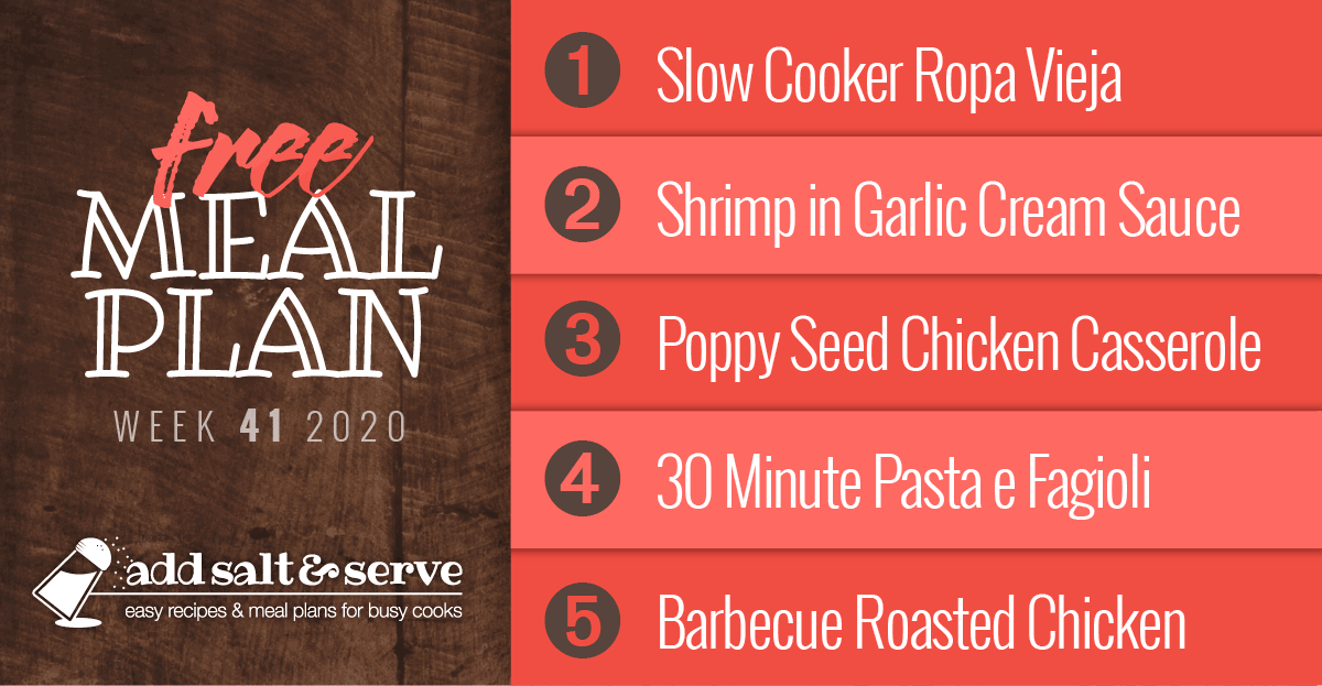 Free Meal Plan for Week 41 2020: Slow Cooker Ropa Vieja, Shrimp in Roasted Garlic Cream Sauce, Poppy Seed Chicken Casserole, Pasta e Fagioli, Barbecue Roasted Chicken - Add Salt & Serve