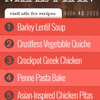 Meal Plan for Week 42 2020: Barley Lentil Soup, Crustless Vegetable Quiche, Crockpot Greek Chicken, Penne Pasta Bake, Asian-Inspired Chicken Pita Pockets