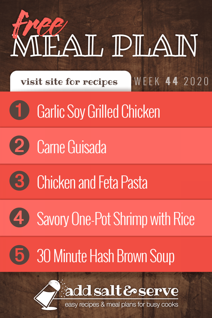 Free Meal Plan for Week 44 2020: Grilled Chicken with Garlic Soy Marinade, Carne Guisada, Chicken and Feta with Bow Tie Pasta, Savory One-Pot Shrimp with Rice, 30 Minute Hash Brown Soup - visit Add Salt & Serve for recipes