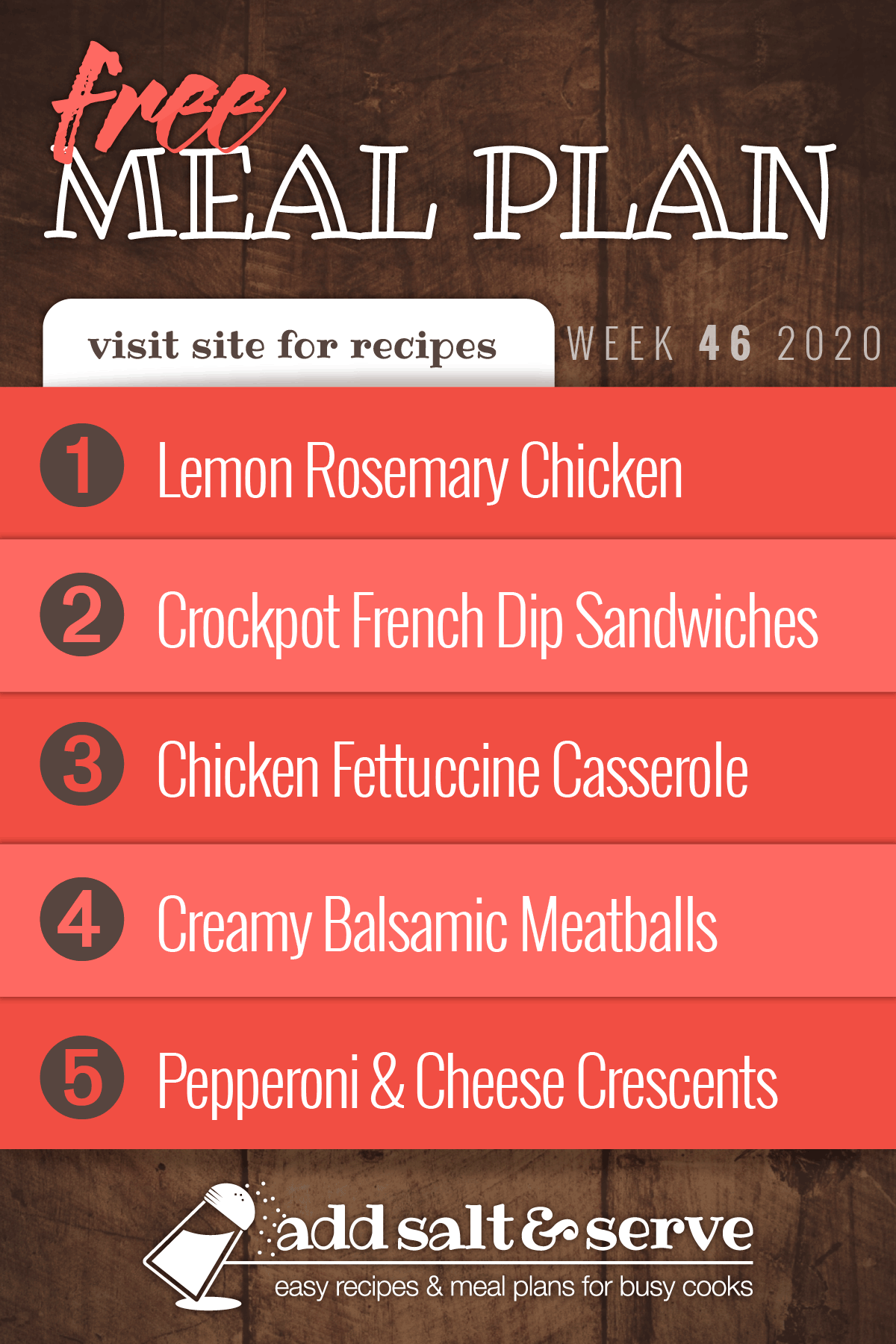 Free Meal Plan for Week 46 2020: Lemon Rosemary Chicken, Crockpot French Dip Sandwiches, Shortcut Chicken Fettuccine Casserole, Creamy Balsamic Meatballs over Egg Noodles, Pepperoni and Cheese Crescents - Visit Add Salt & Serve for recipes