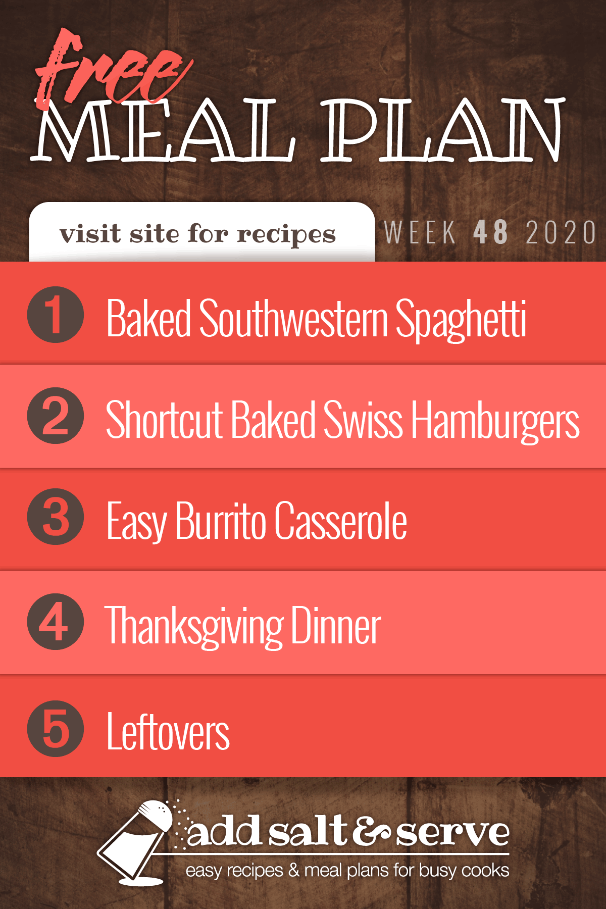 Free Meal Plan for Week 48 2020: Baked Southwestern Spaghetti, Shortcut Baked Swiss Hamburgers, Easy Burrito Casserole, Thanksgiving Dinner, Leftovers - Visit Add Salt & Serve for recipes
