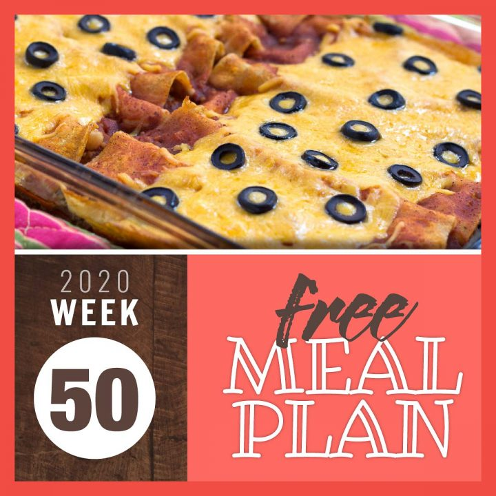 pan of enchiladas with text Free Meal Plan 2020 week 50