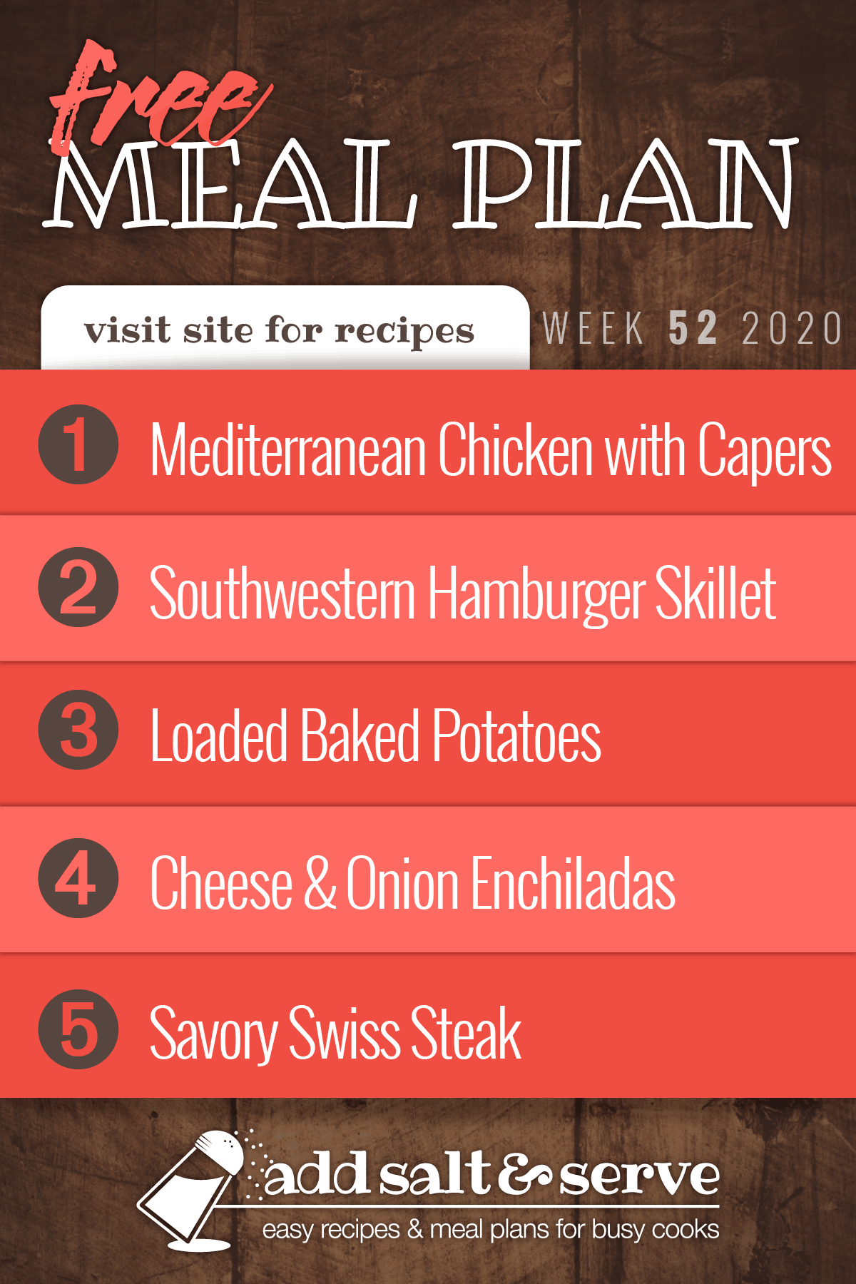 Free Meal Plan for Week 52 2020: Mediterranean Chicken with Capers, Southwestern Hamburger Skillet, Loaded Baked, Cheese & Onion Enchiladas Potatoes, Savory Swiss Steak - get recipes at AddSaltandServe.com
