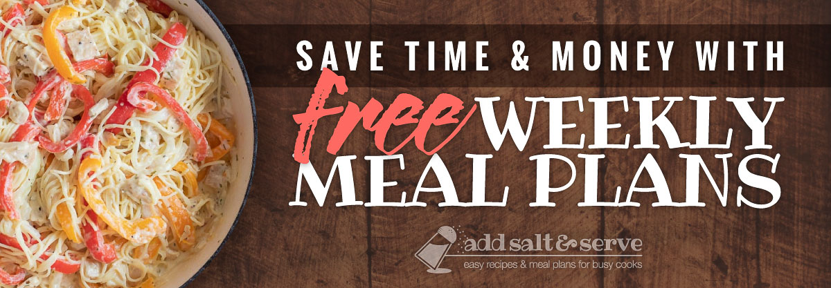Save time & money with free weekly meal plans - Add Salt & Serve