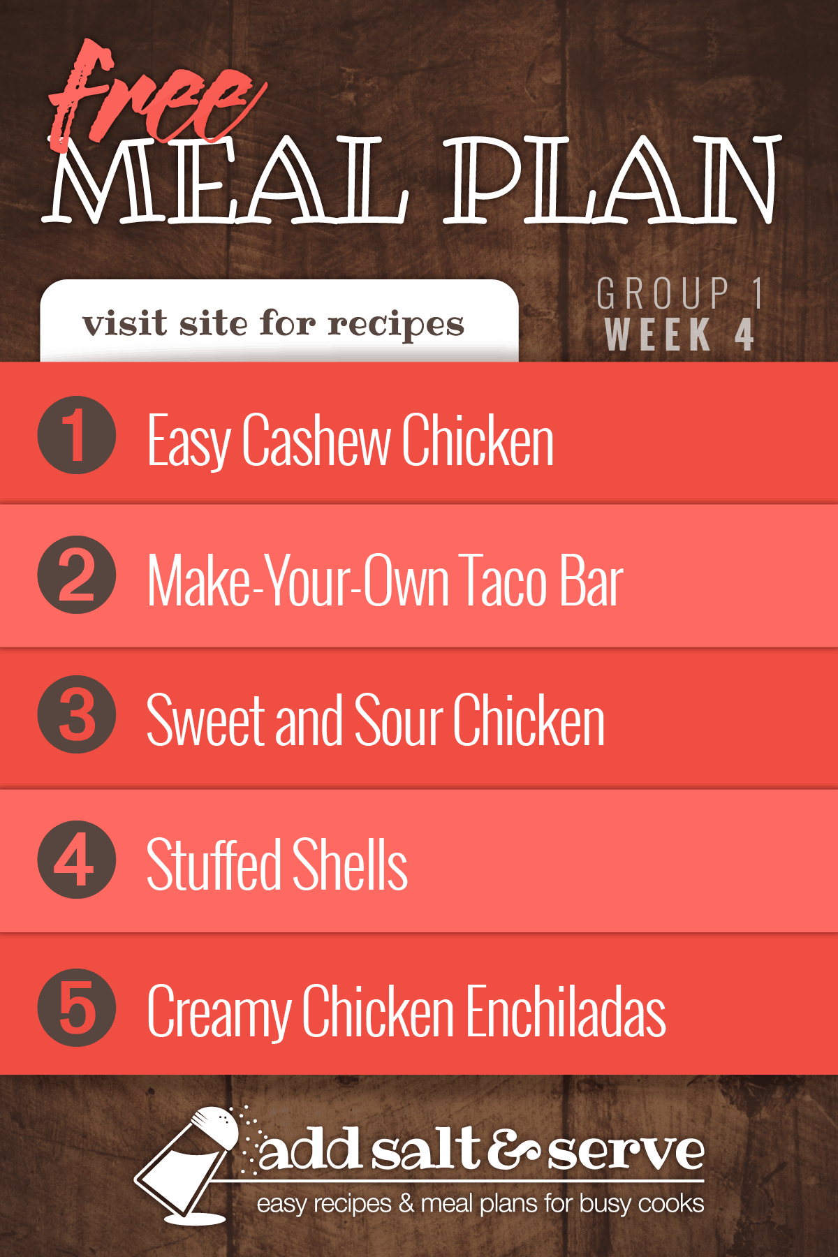 Meal Plan for Week 4 (Group 1): Easy Cashew Chicken, Serve Your Own taco Bar, Sweet & Sour Chicken, Stuffed Shells, Creamy Chicken Enchiladas