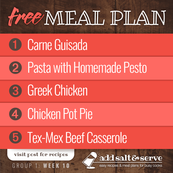 Meal Plan for Week 10 (Group 1): Carne Guisada, Pasta with Homemade Pesto, Crockpot Greek Chicken, Chicken Pot Pie, Tex-Mex Beef Casserole - Visit post for recipes
