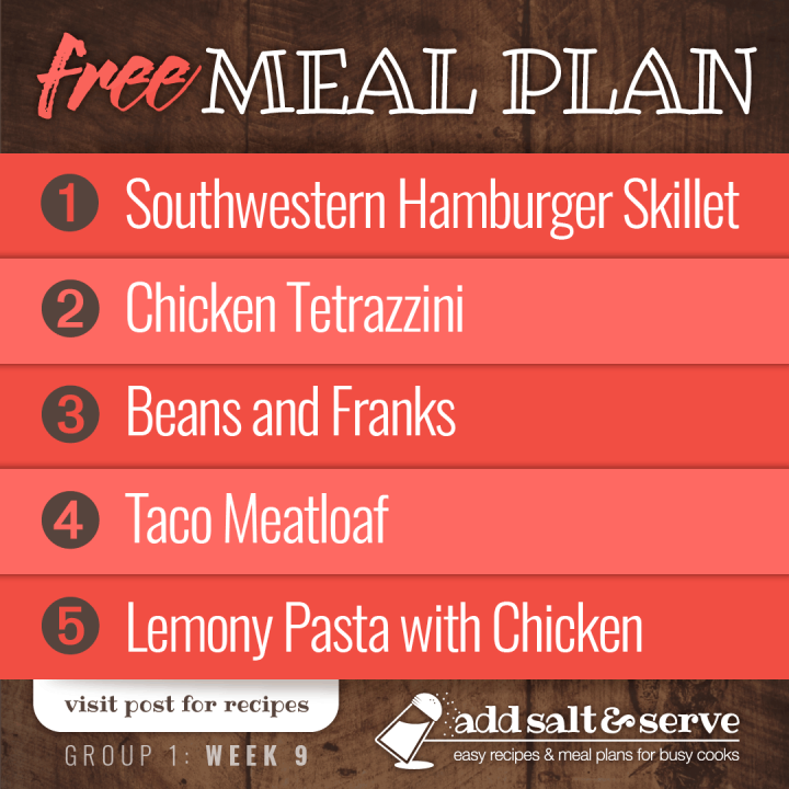 Southwestern Hamburger Skillet, Chicken Tetrazzini, Beans and Franks, Taco Meatloaf, Quick Lemony Pasta with Chicken - visit Add Salt & Serve for recipes
