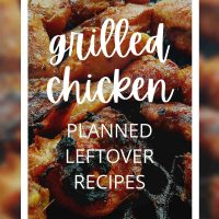 grilled chicken planned leftover recipes
