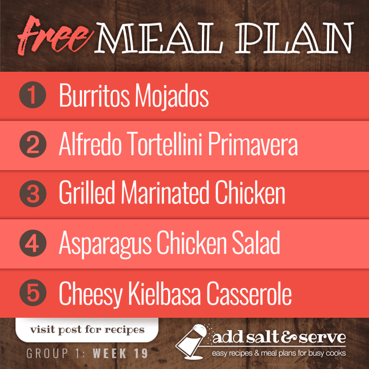 Free Meal Plan for Week 19 (Group 1): Burritos Mojados, Alfredo Tortellini Primavera, Grilled Marinated Chicken, Asparagus Chicken Pecan Salad, Cheesy Kielbasa Casserole