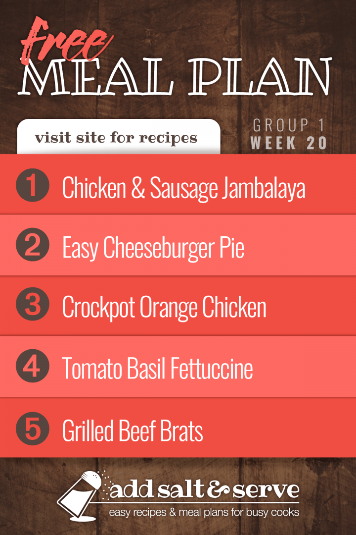 Free Meal Plan for Week 20 (Group 1) - Chicken and Sausage Jambalaya, Easy Cheeseburger Pie, Crockpot Orange Chicken, Fettuccine with Tomato Basil Sauce, Grilled Brats with Peppers and Onions