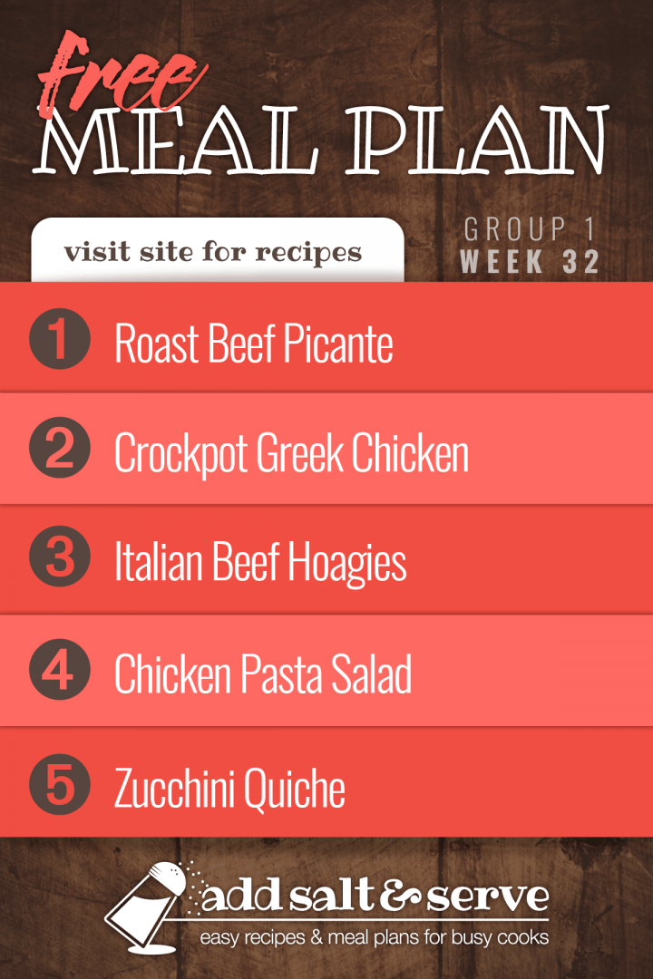 Free Meal Plan for Week 32 (Group 1): Roast Beef Picante, Crockpot Greek Chicken, Italian Beef Hoagies, Chicken Pasta Salad, and Zucchini Quiche
