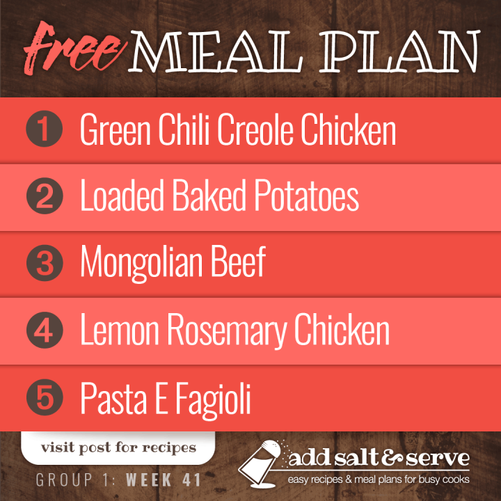 Meal Plan for Week 41 (Group 1): Creole Chicken over Rice, Loaded Baked Potatoes, Mongolian Beef over Rice, Lemon Rosemary Chicken, Pasta E Fagioli
